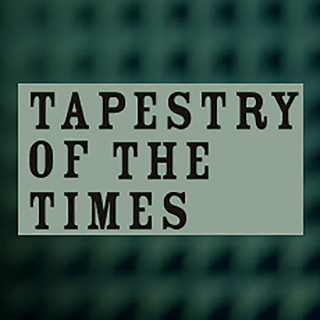 Tapestry of the Times
