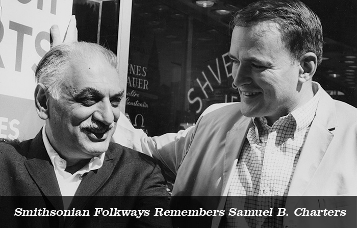 Smithsonian Folkways Remembers Samuel B. Charters